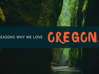 7 Reasons Why We Love Oregon