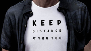 KEEP DISTANCE LOVE YOU TOO