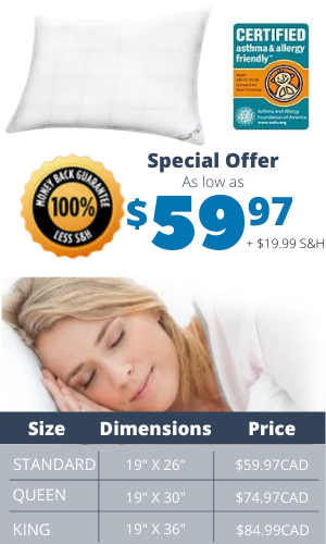 "Dimension: STANDARD : 19"" x 26"" $49.95 ; QUEEN: 19"" X 30"" $59.97; KING: 19"" X 36"" $69.99; Customized to fit your sleeping preference to ensure the most comfortable sleep possible ​​Certified Asthma & Allergy Friendly™"