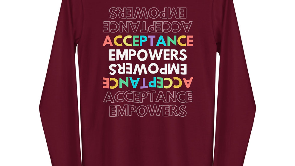 Acceptance Empowers Long Sleeve T-Shirt