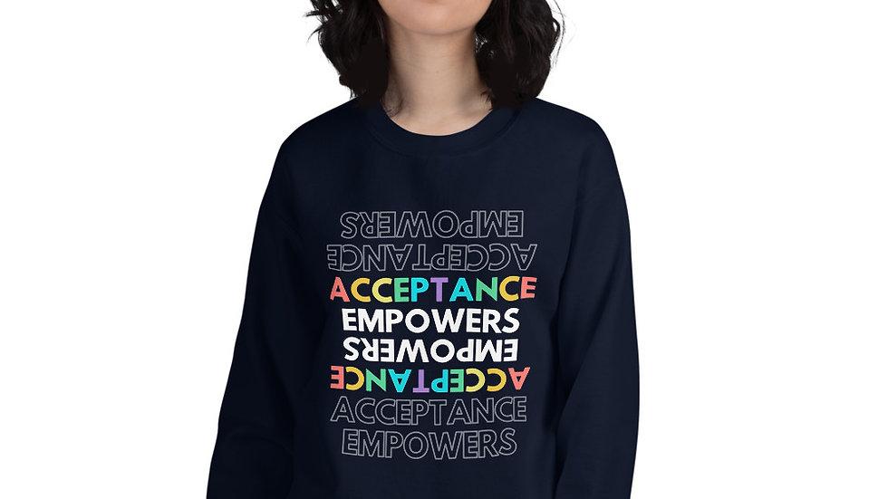 Acceptance Empowers Sweatshirt