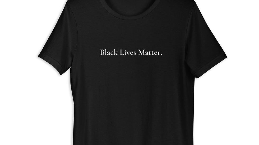 Black Lives Matter. T-Shirt