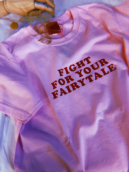 FIGHT FOR YOUR FAIRY TALE TEE by FRITO