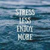 Stress less enjoy more..