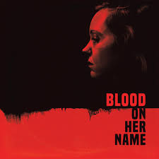 """BLOOD ON HER NAME"""