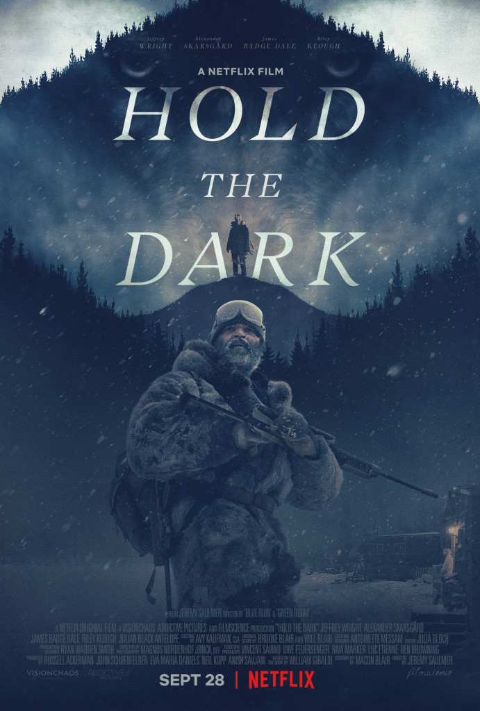 """HOLD THE DARK"""