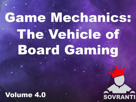 Game Mechanics: The Vehicle of Board Gaming