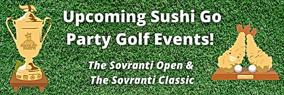 Sushi Go Party! Golf The Sovranti tourna