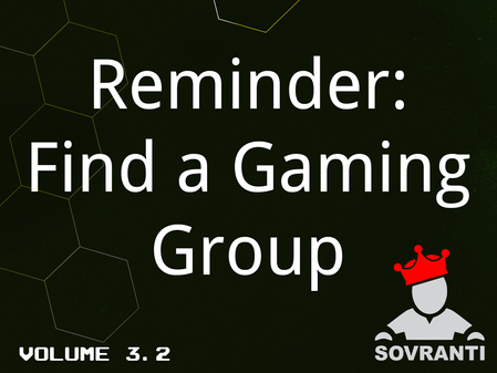 Reminder: Find a Gaming Group