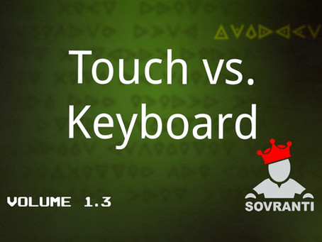 Touch vs. Keyboard