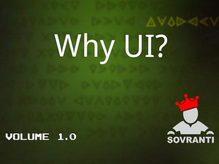 Why UI?