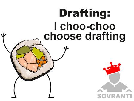 I Choo-Choo Choose Drafting