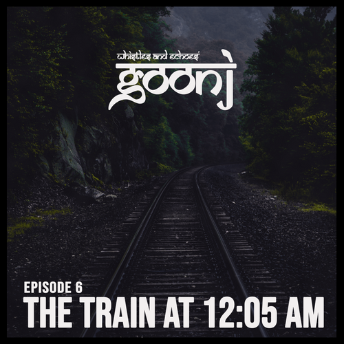 Episode 7 // The Train at 12:05AM
