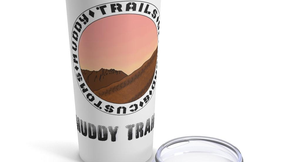 Muddy trails 20 Oz Tumbler