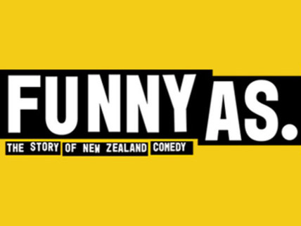 FUNNY AS: The Story Of New Zealand Comedy - Editor