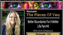 Better Boundaries For A Better Life Pt.#4 #008