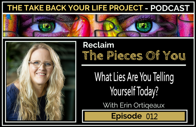 What Lies Are You Telling Yourself Today? #012