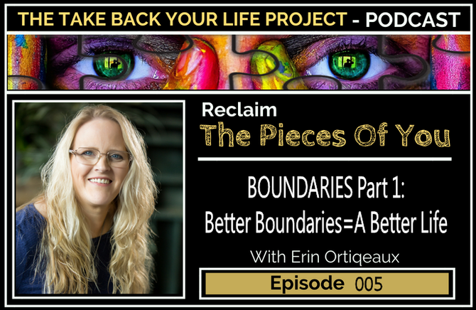 Better Boundaries For A Better Life Pt.#1 #005