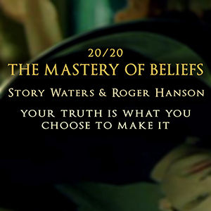mastery of beliefs course roger hanson story waters