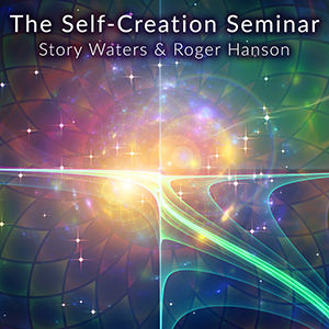slef creation seminar roger hanson story waters