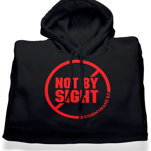 Not By Sight (Hoodie)