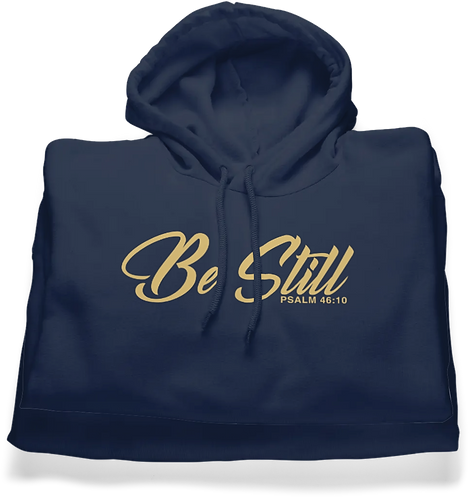 Be Still (Hoodie)