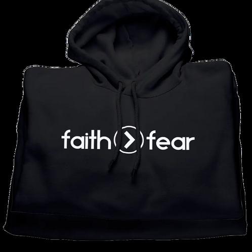 Faith > Fear (Hoodie)