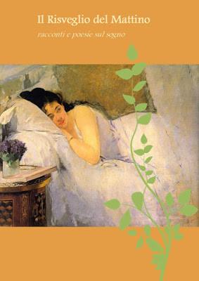Il Risveglio del Mattino - Poesie e racconti sul Sogno