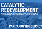 Catalytic Redevelopment Part 3: Outside Subsidy