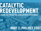 Catalytic Redevelopment Part 2: Project Costs