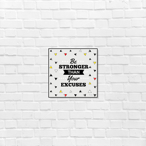 Be stronger than your excuses - Art Frame
