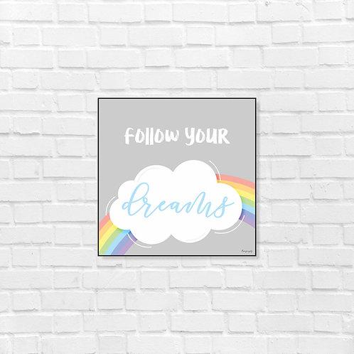 Follow your Dreams - Art frame