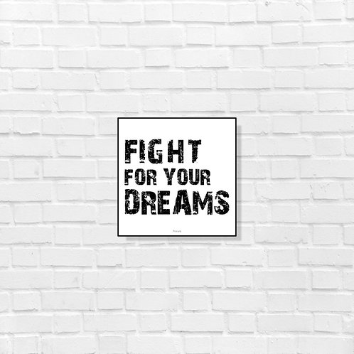 Fight for your dreams - Art frame