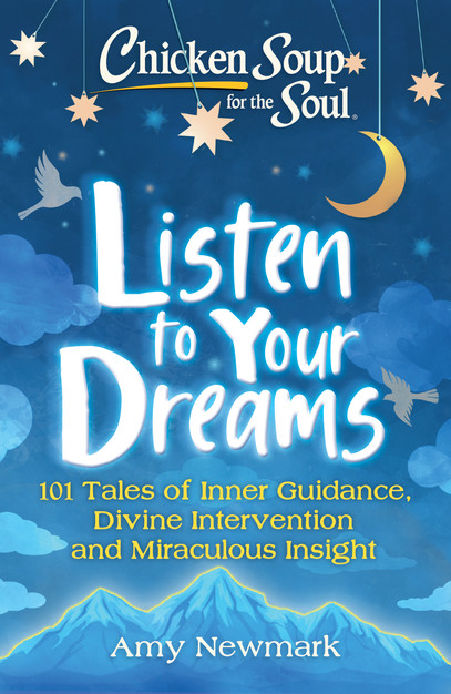 Chicken Soup for the Soul - Listen to Your Dreams