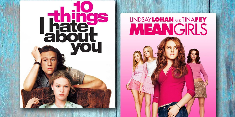 OUTDOOR CINEMA  - MEAN GIRLS & 10 THINGS I HATE ABOUT YOU