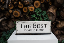 'The Best is yet to come' Sign