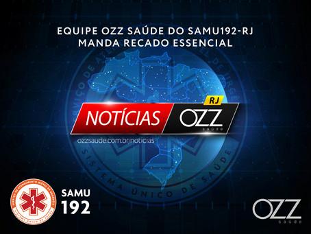 Socorristas do SAMU192-RJ dão recado essencial para a população