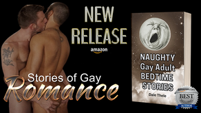 Announcing a New Release! NAUGHTY Gay Adult BEDTIME STORIES