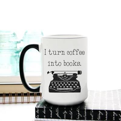 """I  TURN  COFFEE  INTO  BOOKS""  MUG"