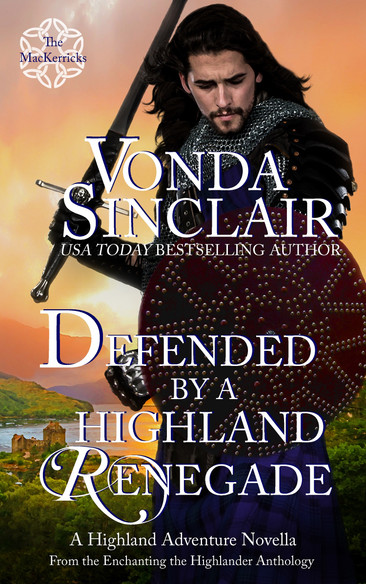 A Reader's Opinion: DEFENDED BY A HIGHLAND RENEGADE by Vonda Sinclair