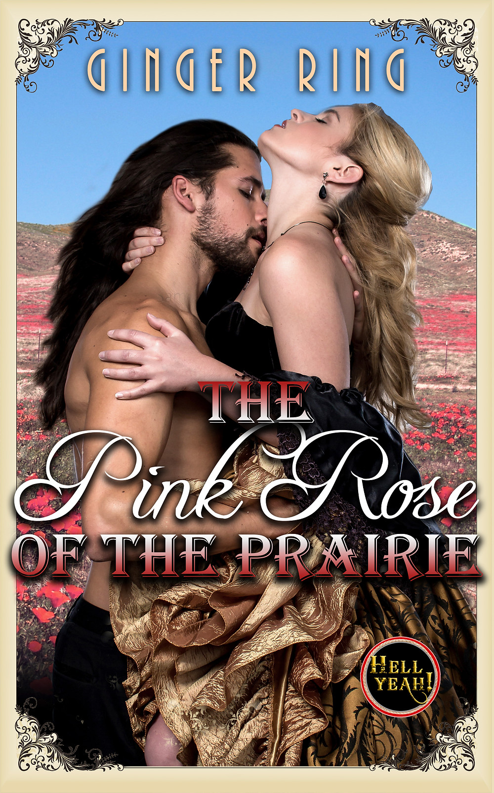 THE PINK ROSE OF THE PRAIRIE by Ginger Ring