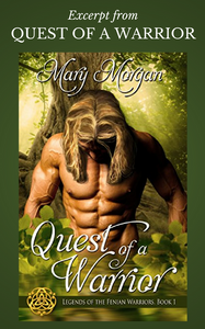 Excerpt from QUEST OF A WARRIOR by Mary Morgan