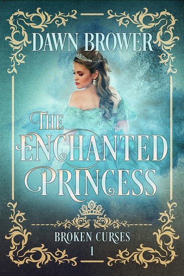 A Reader's Opinion: THE ENCHANTED PRINCESS by Dawn Brower