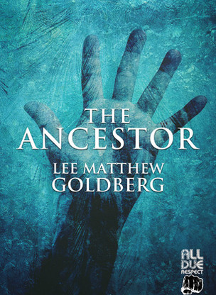 """Thrilling"" - The Ancestor by Lee Matthew Goldberg - Interview"