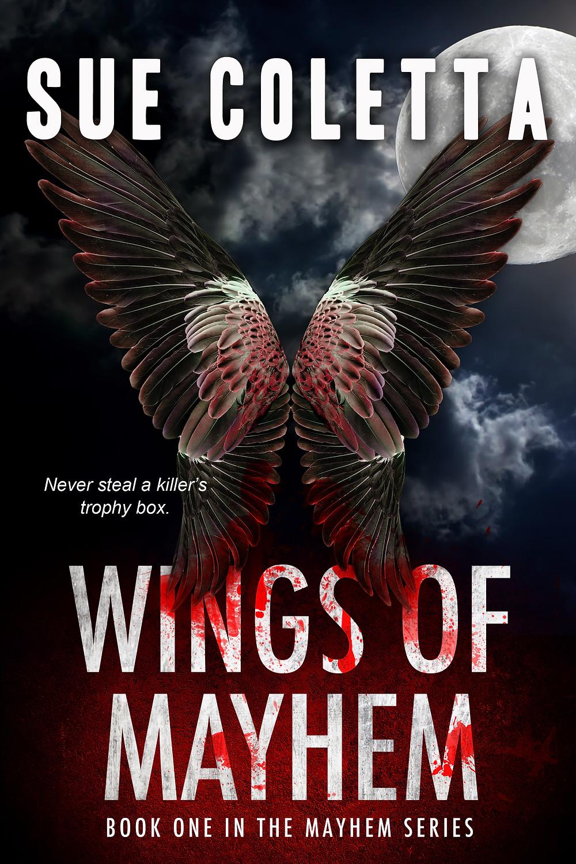 WINGS OF MAYHEM by Sue Coletta
