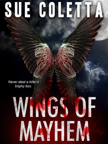A Reader's Opinion: WINGS OF MAYHEM by Sue Coletta