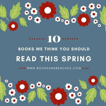 10 Books We Think You Should Read This Spring