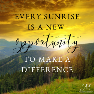 Every sunrise is a new opportunity to ma