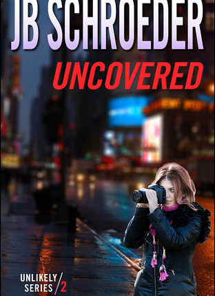 A Reader's Opinion: UNCOVERED by JB Schroeder