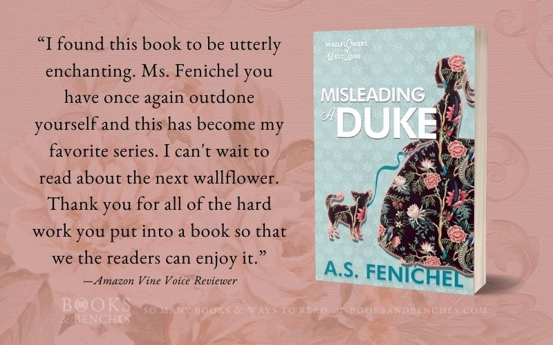 Misleading a Duke by A.S. Fenichel - featured at BooksandBenches.com